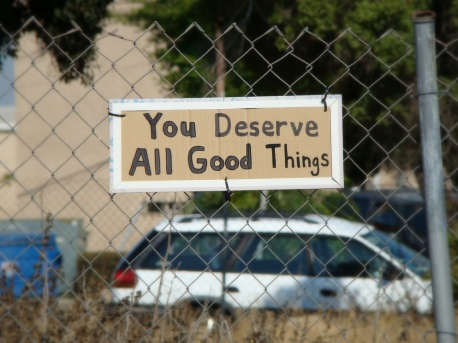 You Deserve All Good Things... it's true!