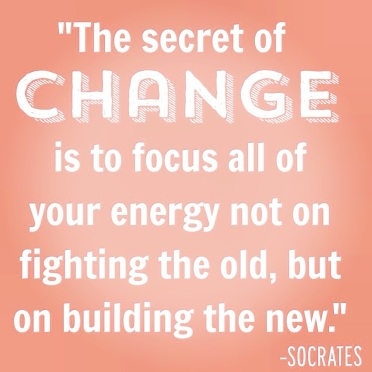 positive-quotes-about-change-by-socrates-the-secret-of-change-is-to-focus-all-of-your-energy-not-on-fighting-the-old-but-on-building
